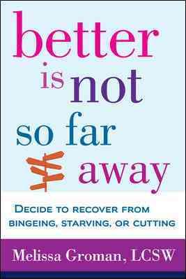 Better Is Not So Far Away By Groman, Melissa