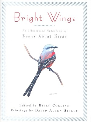 Bright Wings By Collins, Billy (EDT)/ Sibley, David Allen (ILT)