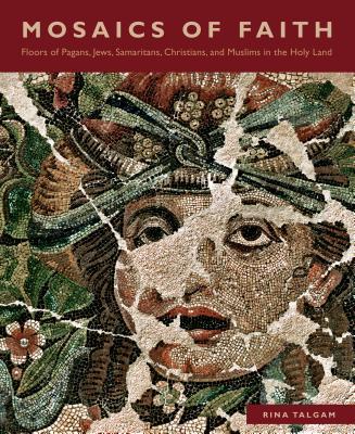 Mosaics of Faith By Talgam, Rina