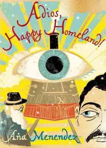 Adios, Happy Homeland By Menendez, Ana
